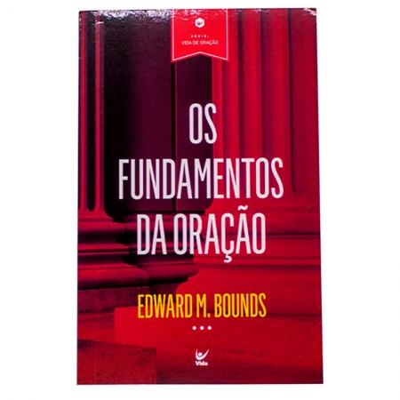 Livro: Os Fundamentos Da Oração | Edward Mckendree Bounds