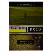 Livro: Os Milagres De Jesus - Vol. 1 | C. H. Spurgeon