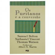 Livro: Os Puritanos E A Conversão | Thomas Watson