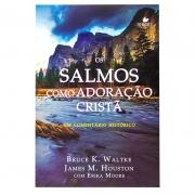 Livro: Os Salmos Como Adoração Cristã | Bruce K. Waltke, James M. Houstom e Erika Moore