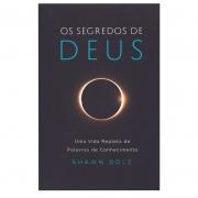 Livro: Os Segredos De Deus | Shawn Bolz