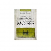 Livro: Os Segredos Do Tabernáculo De Moisés | Kevin J. Conner