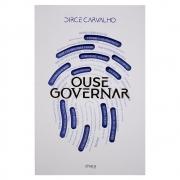 Livro: Ouse Governar   Dirce Carvalho