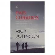 Livro: Pais Curados | Rick Johnson