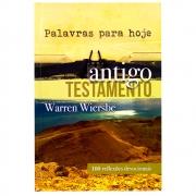 Livro: Palavras Para Hoje - Antigo Testamento   Warren Wiersbe