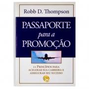 Livro: Passaporte Para A Promoção | Robb D. Thompson