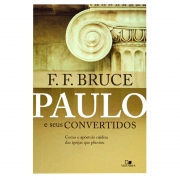 Livro: Paulo E Seus Convertidos   F. F. Bruce