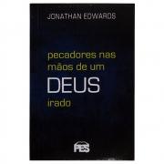 Livro: Pecadores Nas Mãos de Um Deus Irado | Jonathan Edwards