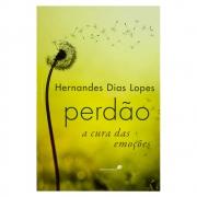 Livro: Perdão, a Cura das Emoções | Hernandes Dias Lopes