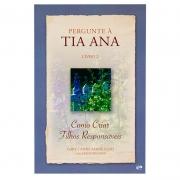 Livro: Pergunte À Tia Ana - Livro 2 | Como Criar Filhos Responsáveis | Gary & Anne Marie Ezzo