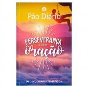 Livro: Perseverança e Oração | Devocional | Pão Diário