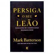 Livro: Persiga O Seu Leão | Mark Batterson