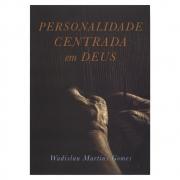 Livro: Personalidade Centrada em Deus | Wadislau Martins Gomes