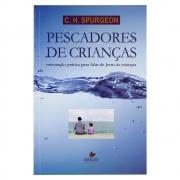 Livro: Pescadores de Crianças | C.H. Spurgeon