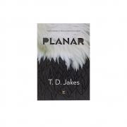 Livro: Planar | T. D. Jakes