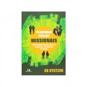 Livro: Plantando Igrejas Missionais | Ed Stetzer