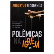 Livro: Polêmicas Na Igreja | Augustus Nicodemos