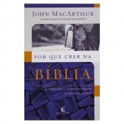 Livro: Por Que Crer Na Bíblia | John Macarthur