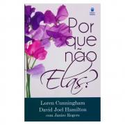 Livro: Por Que Não Elas? | Loren Cunningham E David Joel Hamilton