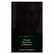 Livro: Por Que São Salvos Os Homens? | C. H. Spurgeon