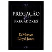 Livro: Pregação E Pregadores   D. Martyn Lloyd-Jones
