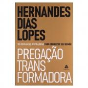Livro: Pregação Transformadora | Hernandes Dias Lopes
