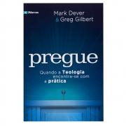 Livro: Pregue | Mark Dever e Greg Gilbert