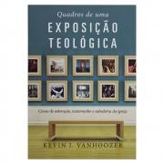 Livro: Quadros De Uma Exposição Teológica | Kevin J. Vanhoozer