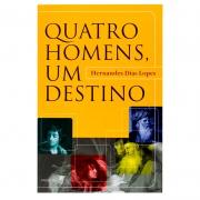 Livro: Quatro Homens Um Destino | Hernandes Dias Lopes