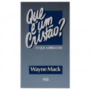 Livro: Que É Um Cristão? | Wayne Mack