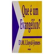 Livro: Que É Um Evangélico? | D. Martyn Lloyd-jones