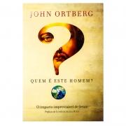 Livro: Quem É Este Homem ? | John Ortberg