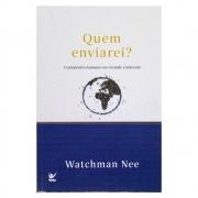 Livro: Quem Enviarei? | Watchman Nee