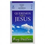 Livro: Queremos Ver Jesus | Vol. 2 | Roy Hession