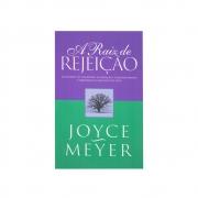 Livro: Raiz de Rejeição | Joyce Meyer