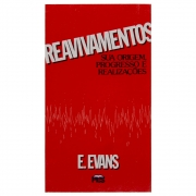 Livro: Reavivamentos - Sua Origem, Progresso E Realizações | Eifion Evans