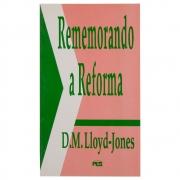 Livro: Rememorando A Reforma | D. Martyn Lloyd-Jones