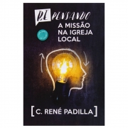 Livro: Repensando a Missão na Igreja Local | C. René Padilla