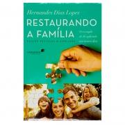 Livro: Restaurando a Família | Hernandes Dias Lopes