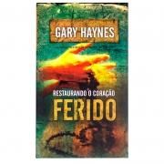 Livro: Restaurando O Coração Ferido | Gary Haynes