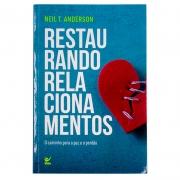 Livro: Restaurando Relacionamentos | Neil T. Anderson