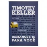 Livro: Romanos 8-16 Para Você | Timothy Keller