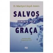 Livro: Salvos Somente Pela Graça | Martyn Lloyd-jones
