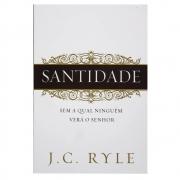 Livro: Santidade sem a Qual Ninguém Verá o Senhor | J. C. Ryle
