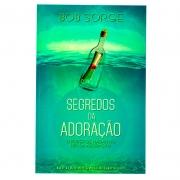Livro: Segredos da Adoração   Bob Sorge