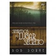 Livro: Segredos Do Lugar Secreto | Bob Sorge