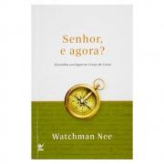 Livro: Senhor, e Agora? | Watchman Nee