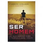 Livro: Ser Homem | Fabrini Viguier