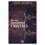 Livro: Ser Um Verdadeiro Cristão | Silas Malafaia