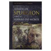 Livro: Sermões de Spurgeon - Sobre o Sermão do Monte | C. H. Spurgeon
